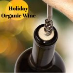 Holiday Organic Wine